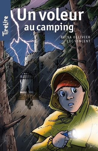 Reina Ollivier et  Geneviève Rousseau - Un voleur au camping - Une histoire pour les enfants de 8 à 10 ans.