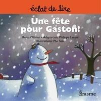 Reina Ollivier et  Phil Skat - Une fête pour Gaston ! - une histoire pour lecteurs débutants (5-8 ans).