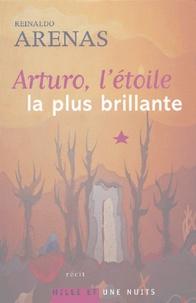 Reinaldo Arenas - Arturo, l'étoile la plus brillante.