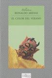 """Reinaldo Arenas - El color del verano - ONuevo """"Jardin de las Delicias""""."""