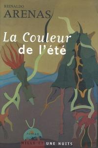 """Reinaldo Arenas - La Couleur de l'été - Ou Nouveau """"Jardin des délices""""."""