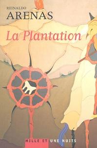 Reinaldo Arenas - La Plantation.