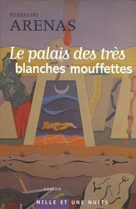 Reinaldo Arenas - Le Palais des très blanches mouffettes.