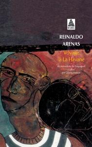 Reinaldo Arenas - Voyage à La Havane.