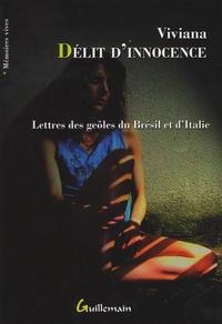 Reinaldo et  Viviana - Délits d'innocence - Lettres des geôles du Brésil et d'Italie.