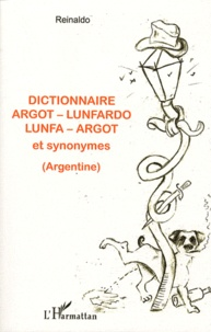 Dictionnaire argot-lunfardo lunfa-argot et synonymes -  Reinaldo   Showmesound.org