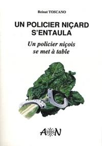 Reinat Toscano - Un policier niçois se met à table - Edition bilingue français-occitan.