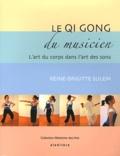 Reine-Brigitte Sulem - Le Qi Gong du musicien - L'art du corps dans l'art des sons.