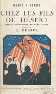 Reine et  Serre - Chez les fils du désert - Récits d'aventures au pays maure.