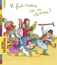 Ebooks téléchargement gratuit pour kindle Il faut croire en sa chance 9791029328008 (Litterature Francaise) par Reine CIOULACHTJIAN