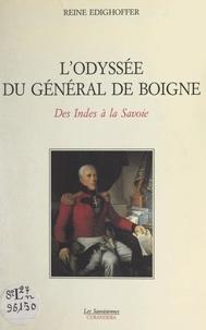 Reine Edighoffer - L'odyssée du général de Boigne : des Indes à la Savoie.