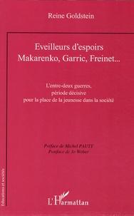 Reine Goldstein - Eveilleurs d'espoirs Makarenko, Garric, Freinet... - L'entre-deux guerres, période décisive pour la place de la jeunesse dans la société.