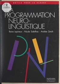 Reine Lépineux et Nicole Soleilhac - La programmation neuro-linguistique à l'école.