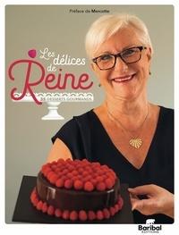 Reine - Les délices de Reine - 35 desserts gourmands.