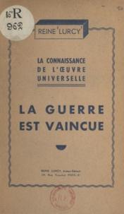 Reine Lurcy - La connaissance de l'œuvre universelle - La guerre est vaincue.