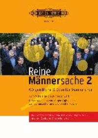 Reine Männersache 2 - 60 geistliche Stücke für Männerchor. Vom Mittelalter bis zur Gegenwart. Allgemeine Ausgabe.