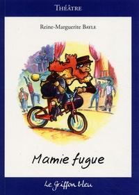 Reine Marguerite Bayle - Mamie fugue.