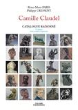 Reine-Marie Paris et Philippe Cressent - Camille Claudel - Catalogue raisonné.