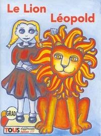 Reiner Kunze et Mireille Gansel - Le lion Léopold. 1 CD audio