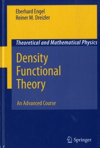 Reiner M. Dreizler et Eberhard Engel - Density Functional Theory - An Advanced Course.