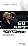 Reiner Marcowitz et Hélène Miard-Delacroix - 50 ans de relations franco-allemandes.