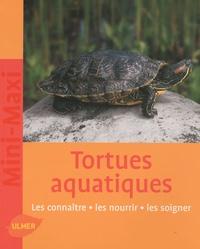 Reiner Praschag - Les tortues aquatiques - Les connaître, les nourrir, les soigner.
