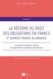 Reiner Schulze et Guillaume Wicker - La réforme du droit des obligations en France - 5e Journées franco-allemandes.