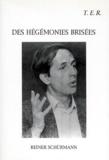 Reiner Schürmann - Des hégémonies brisées.