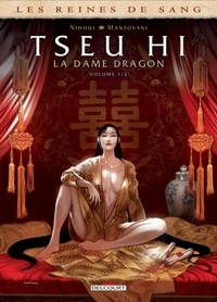Philippe Nihoul - Reines de sang - Tseu Hi, La Dame dragon Tome 01.