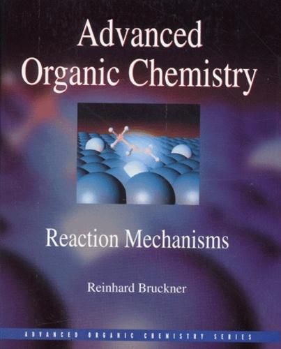 Advanced Organic Chemistry - Reaction Mechanisms
