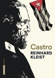 Reinhard Kleist - Castro.