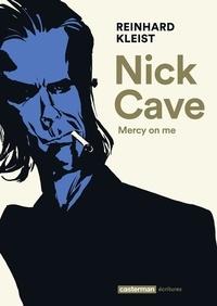 Reinhard Kleist - Nick Cave - Mercy on me.