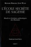 Reinhard Markner et Josef Wäges - L'école secrète de sagesse - Rituels et doctrines authentiques des Illuminés.