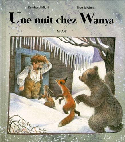 Reinhard Michl et Tilde Michels - Une nuit chez Wanya.