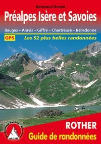 Reinhard Scholl - Préalpes Isère et Savoies - Bauges, Aravis, Giffre, Chartreuse, Belledonne, 52 randonnées sélectionnées.