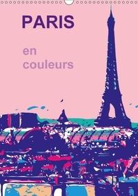 Reinhard Sock - PARIS en couleurs (Calendrier mural 2017 DIN A3 vertical) - La ville de ma vie, la ville de l´amour, la ville en couleurs (Calendrier mensuel, 14 Pages ).