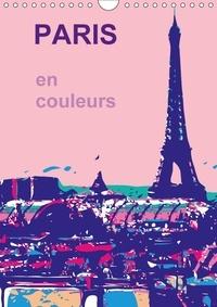 Reinhard Sock - PARIS en couleurs (Calendrier mural 2017 DIN A4 vertical) - La ville de ma vie, la ville de l´amour, la ville en couleurs (Calendrier mensuel, 14 Pages ).