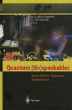 Reinhold A. Bertlmann et Anton Zeilinger - Quantum [Un speakables - From Bell to Quantum Information.