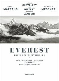 Reinhold Messner et Pierre Mazeaud - Everest, trois récits mythiques - Avant-premières à l'Everest, Everest 78, Everest sans oxygène.