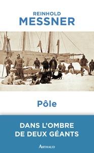 Reinhold Messner - Pôle.