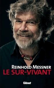 Reinhold Messner - Reinhold Messner - Le Sur-Vivant.