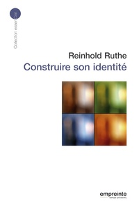 Reinhold Ruthe - Construire son identité.