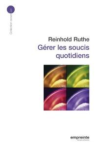 Reinhold Ruthe - Gérer les soucis quotidiens.