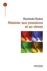 Reinhold Ruthe - Résister aux pressions et au stress.