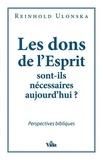 Reinhold Ulonska - Les dons de l'Esprit sont-ils nécessaires aujourd'hui ?.