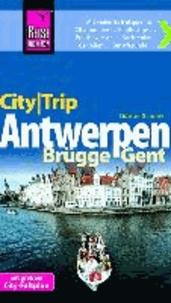 Reise Know-How CityTrip Antwerpen, Brügge, Gent - Reiseführer mit Faltplan.