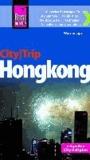 Reise Know-How CityTrip Hongkong - Reiseführer mit Faltplan.