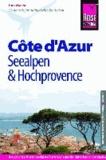 Reise Know-How Côte d´Azur, Seealpen und Hochprovence - Reiseführer für individuelles Entdecken.
