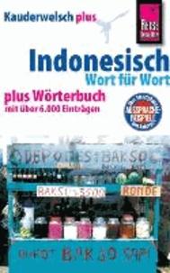 Reise Know-How Kauderwelsch plus Indonesisch - Wort für Wort - plus Wörterbuch mit über 6000 Einträgen.
