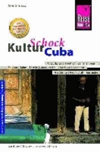 Reise Know-How KulturSchock Cuba - Alltagskultur, Tradition, Verhaltensregeln, Religion, Tabus, Mann und Frau, Stadt- und Landleben.